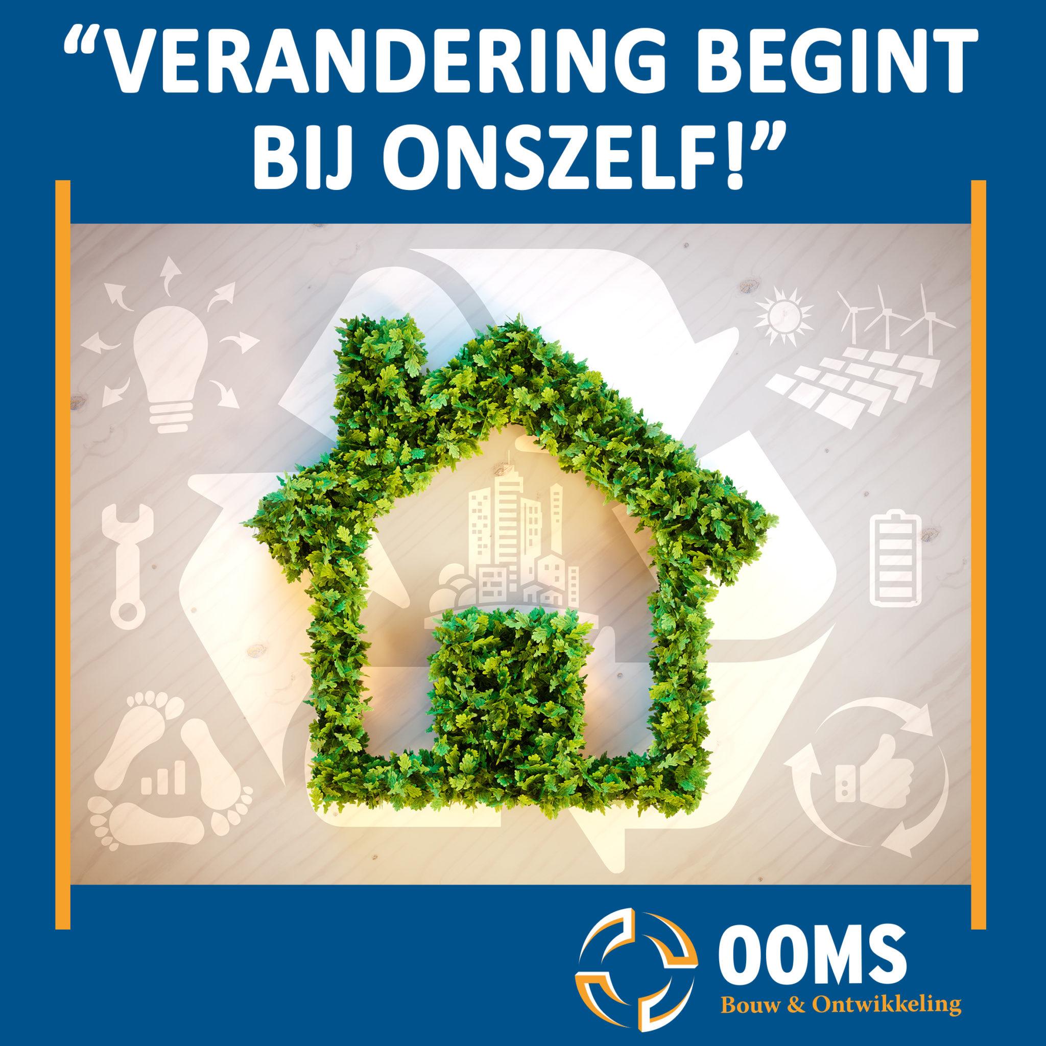 Verandering Begint Bij Onszelf - Ooms Bouw & Ontwikkeling