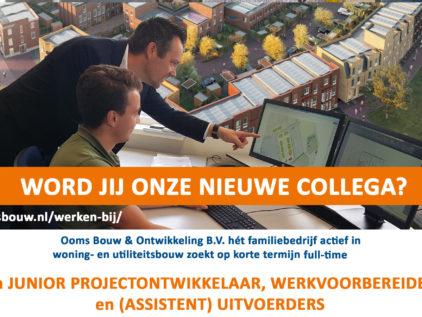 Ooms - Ooms Bouw & Ontwikkeling Zoekt Versterking!